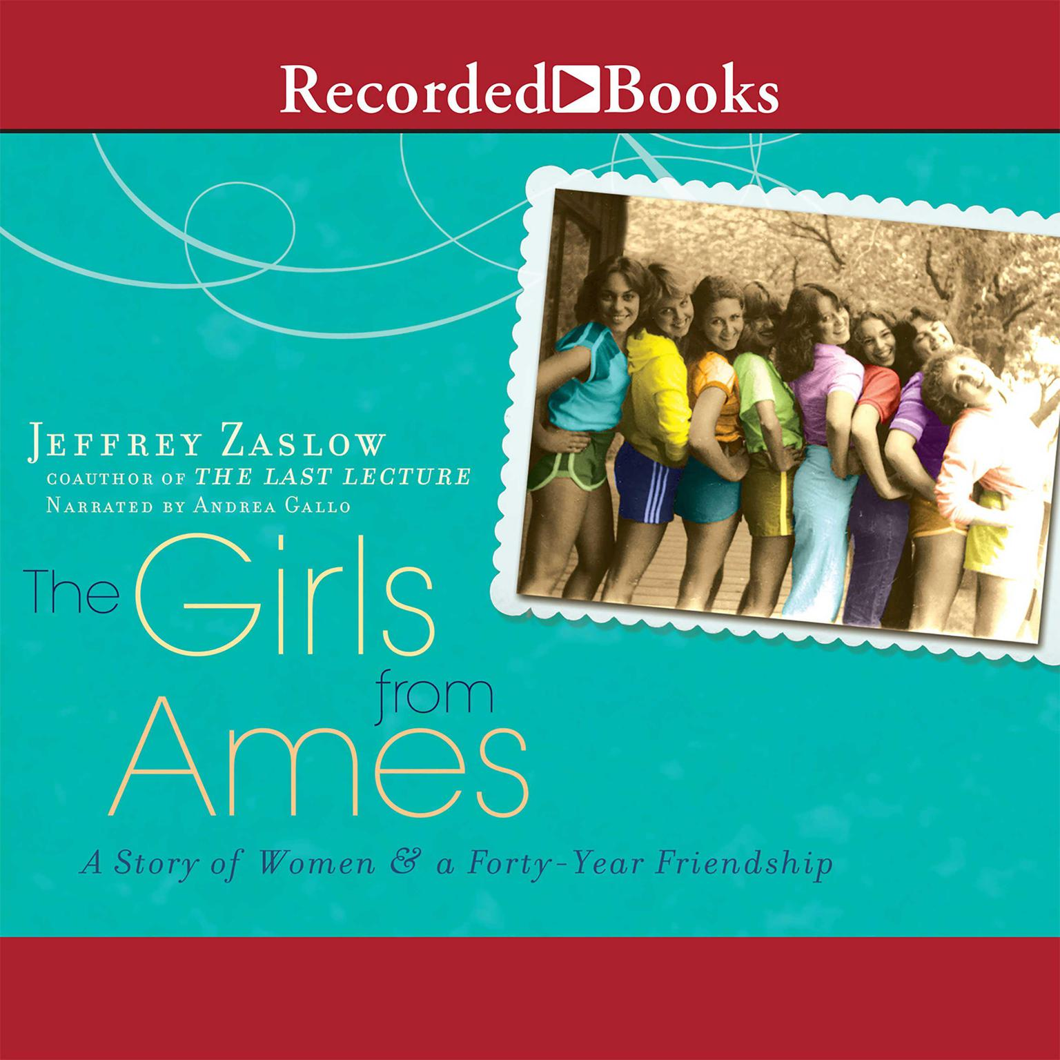 Printable The Girls from Ames: A Story of Women and a Forty-Year Friendship Audiobook Cover Art