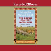 The Double Comfort Safari Club Audiobook, by Alexander McCall Smith