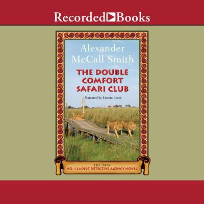 The Double Comfort Safari Club Audiobook, by