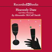 Heavenly Date: And Other Flirtations Audiobook, by Alexander McCall Smith