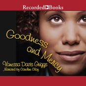 Goodness and Mercy Audiobook, by Vanessa Davis Griggs