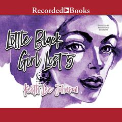 Little Black Girl Lost 5 Audiobook, by Keith Lee Johnson