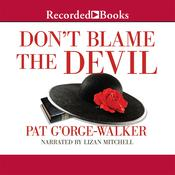 Dont Blame the Devil Audiobook, by Pat G'Orge-Walker