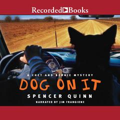 Dog on It Audiobook, by Spencer Quinn