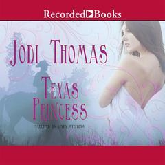 Texas Princess Audiobook, by Jodi Thomas