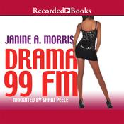 Drama 99 FM Audiobook, by Janine A. Morris