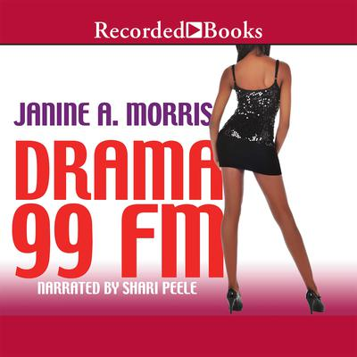 Drama 99 FM Audiobook, by Janine A. Morris