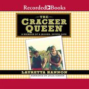 The Cracker Queen: A Memoir of a Jagged, Joyful Life Audiobook, by Lauretta Hannon