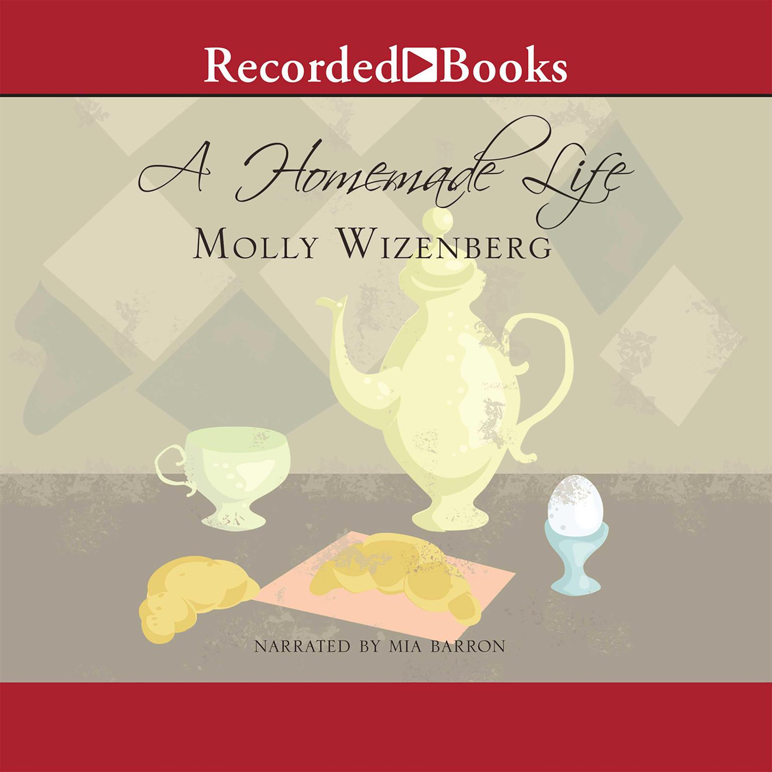 Printable A Homemade Life: Stories and Recipes from My Kitchen Table Audiobook Cover Art