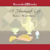 A Homemade Life: Stories and Recipes from My Kitchen Table Audiobook, by Molly Wizenberg
