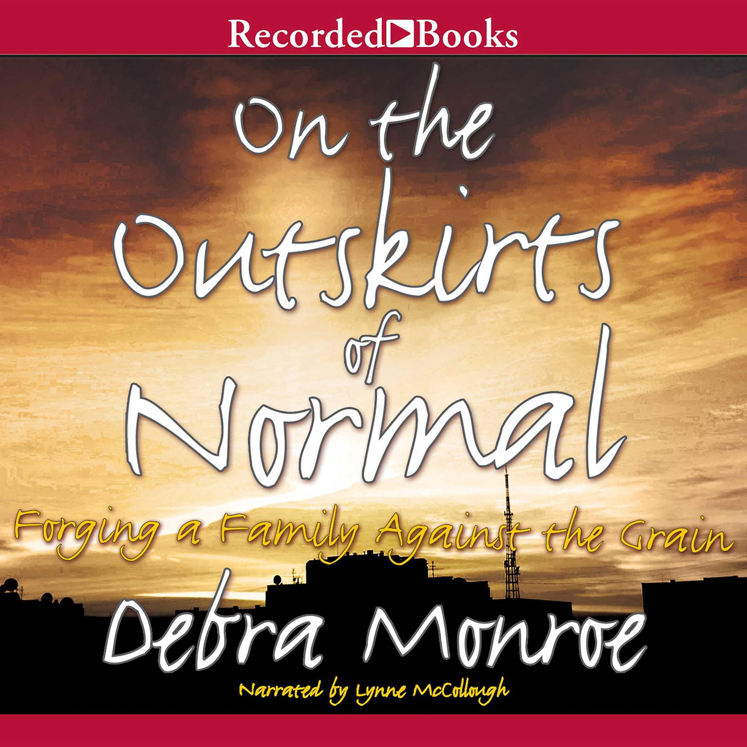 Printable On the Outskirts of Normal: Forging a Family against the Grain Audiobook Cover Art