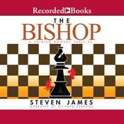The Bishop: A Patrick Bowers Thriller, by Steven James