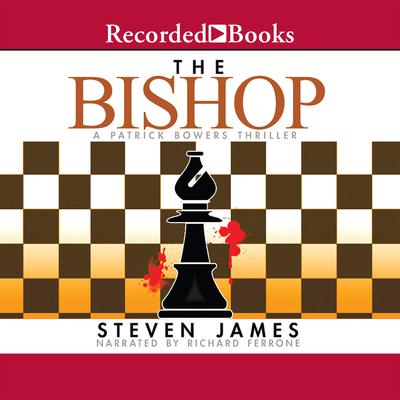 The Bishop: A Patrick Bowers Thriller Audiobook, by