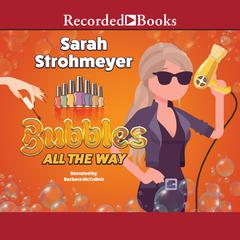 Bubbles All the Way Audiobook, by Sarah Strohmeyer