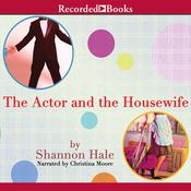 The Actor and the Housewife Audiobook, by Shannon Hale