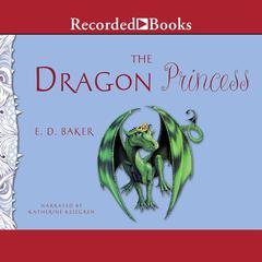 The Dragon Princess Audiobook, by E. D. Baker