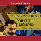 Print the Legend Audiobook, by Craig McDonald