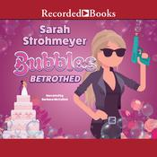 Bubbles Betrothed Audiobook, by Sarah Strohmeyer