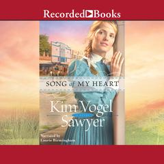 Song of My Heart Audiobook, by Kim Vogel Sawyer