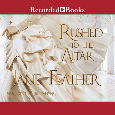 Rushed to the Altar Audiobook, by Jane Feather