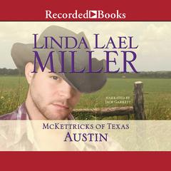 McKettricks of Texas: Austin Audiobook, by Linda Lael Miller