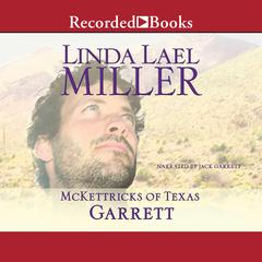 McKettricks of Texas: Garrett Audiobook, by Linda Lael Miller