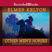 Other Men's Horses Audiobook, by Elmer Kelton