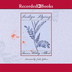 Indigo Dying Audiobook, by Susan Wittig Albert