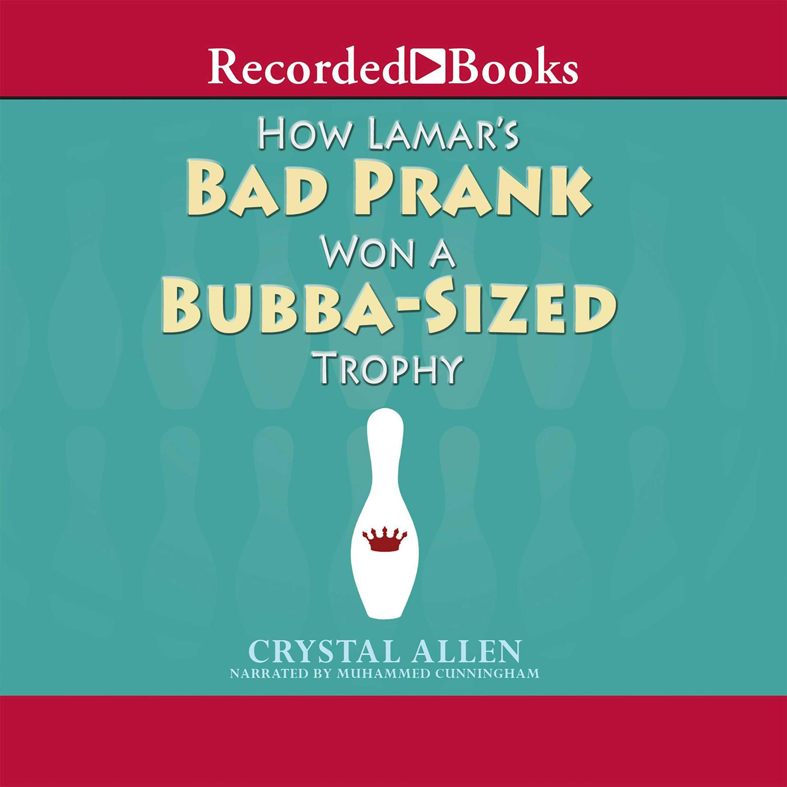 Printable How Lamar's Bad Prank Won a Bubba-Sized Trophy Audiobook Cover Art
