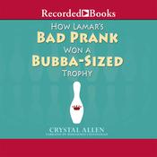 How Lamar's Bad Prank Won a Bubba-Sized Trophy Audiobook, by Crystal Allen