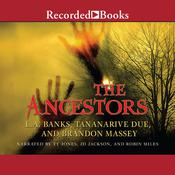 The Ancestors Audiobook, by Brandon Massey, Tananarive Due, L. A. Banks
