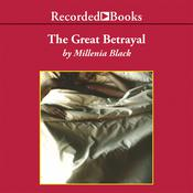 The Great Betrayal Audiobook, by Millenia Black