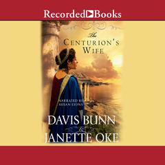 The Centurions Wife Audiobook, by Janette Oke, Davis Bunn, T. Davis Bunn