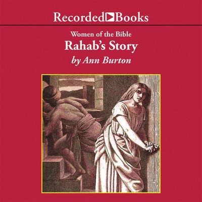 Rahab's Story Audiobook, by Ann Burton