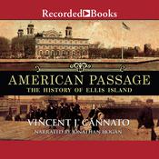 American Passage: The History of Ellis Island Audiobook, by Vincent J. Cannato