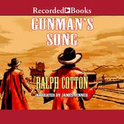 Gunman's Song Audiobook, by Ralph Cotton