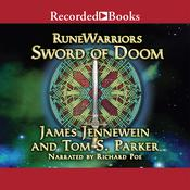 RuneWarriors: Sword of Doom Audiobook, by James Jennewein, Tom S. Parker