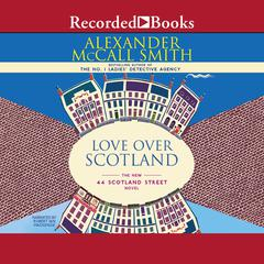 Love Over Scotland Audiobook, by Alexander McCall Smith