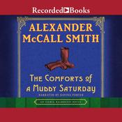 The Comforts of a Muddy Saturday, by Alexander McCall Smith