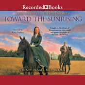 Toward the Sunrising Audiobook, by Lynn Morris