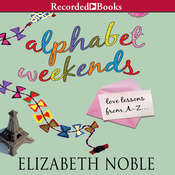 Alphabet Weekends: Love on the Road from A to Z Audiobook, by Elizabeth Noble