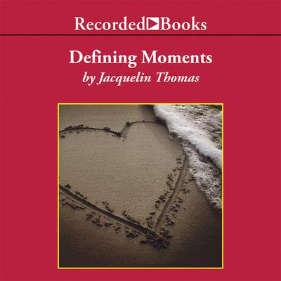 Defining Moments Audiobook, by Jacquelin Thomas