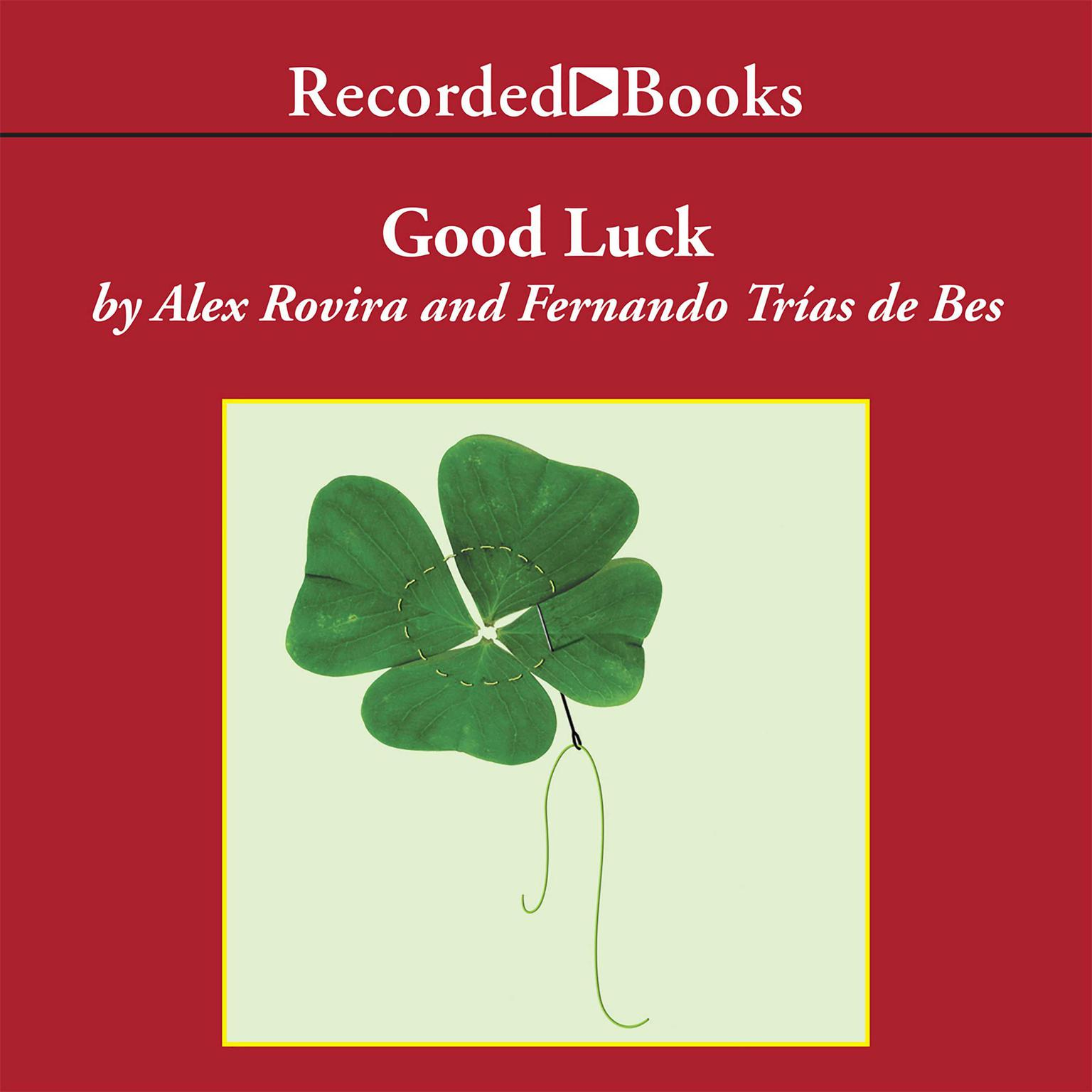 Printable Good Luck: Create the Conditions for Success in Life and Business Audiobook Cover Art