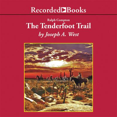 Ralph Compton The Tenderfoot Trail Audiobook, by Joseph A. West