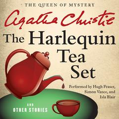 The Harlequin Tea Set and Other Stories Audiobook, by Agatha Christie