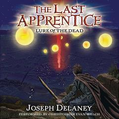 The Last Apprentice: Lure of the Dead (Book 10) Audiobook, by Joseph Delaney