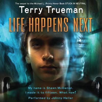 Life Happens Next Audiobook, by Terry Trueman