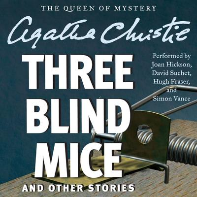 Three Blind Mice and Other Stories Audiobook, by Agatha Christie