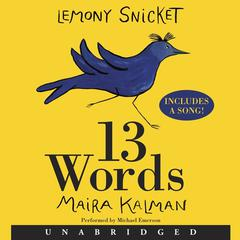13 Words Audiobook, by Lemony Snicket, Maira Kalman