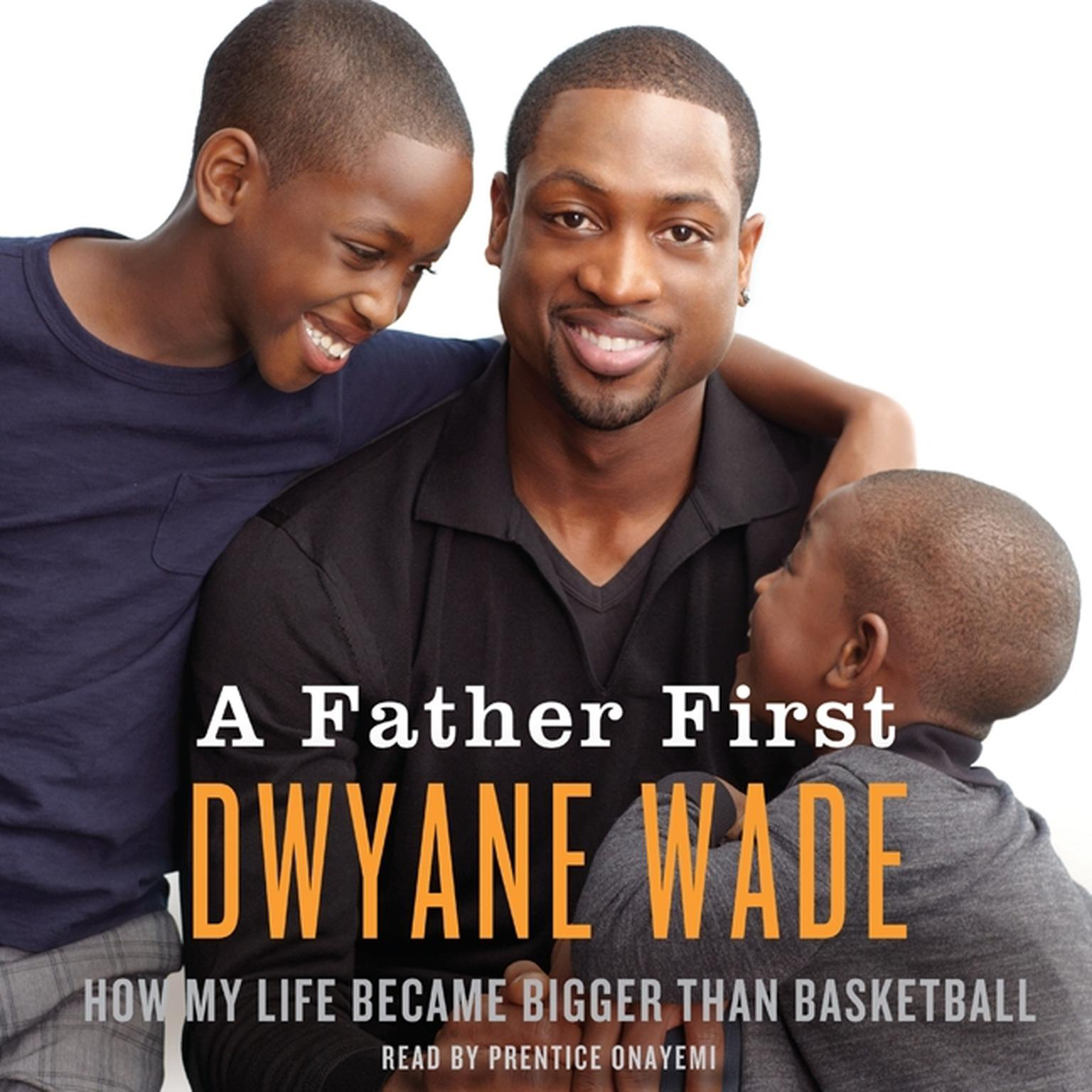 Printable A Father First: How My Life Became Bigger Than Basketball Audiobook Cover Art